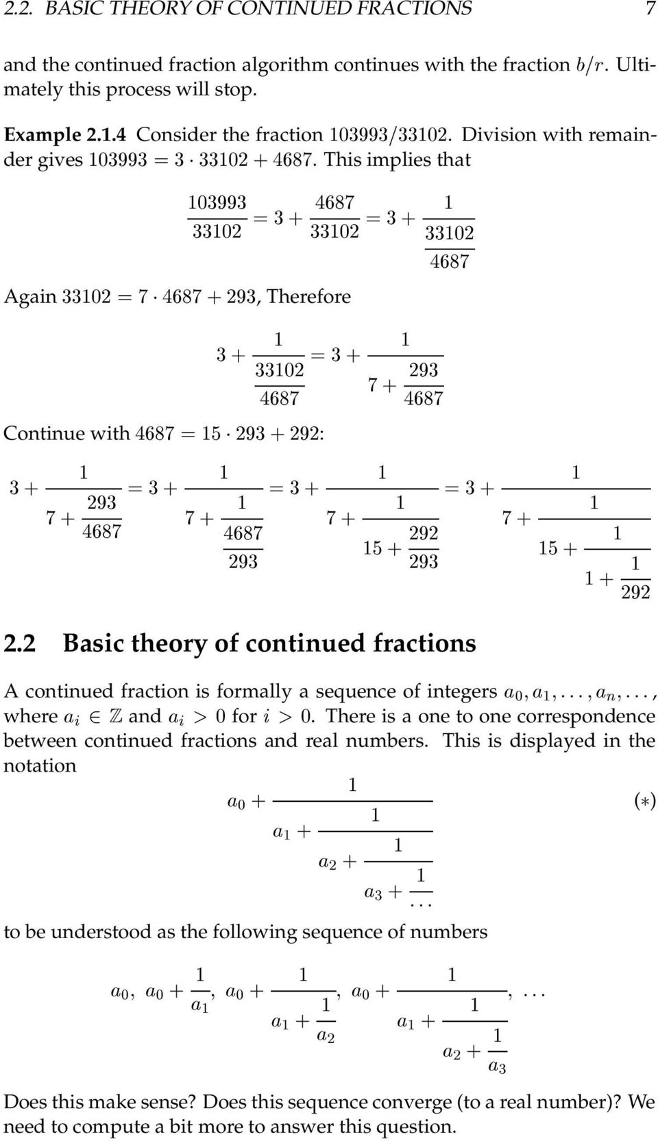 2 Basic theory of continued fractions ¾¾ A continued fraction is formally a sequence of integers ¼ Ò, where ¾ and ¼ for ¼.