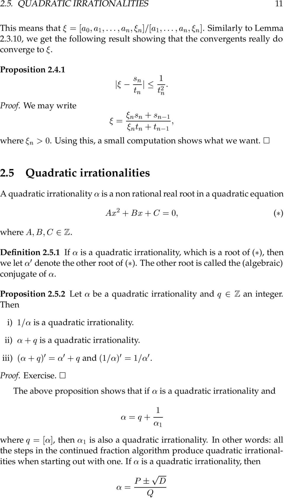 5 Quadratic irrationalities A quadratic irrationality «is a non rational real root in a quadratic equation where ¾. Ü ¾ Ü ¼ ( ) Definition 2.5.1 If «is a quadratic irrationality, which is a root of ( ), then we let «¼ denote the other root of ( ).