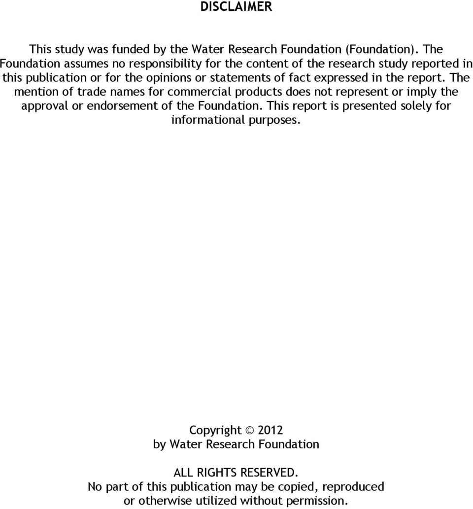 expressed in the report. The mention of trade names for commercial products does not represent or imply the approval or endorsement of the Foundation.