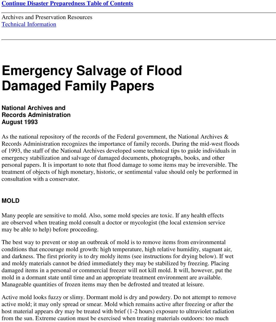 During the mid-west floods of 1993, the staff of the National Archives developed some technical tips to guide individuals in emergency stabilization and salvage of damaged documents, photographs,