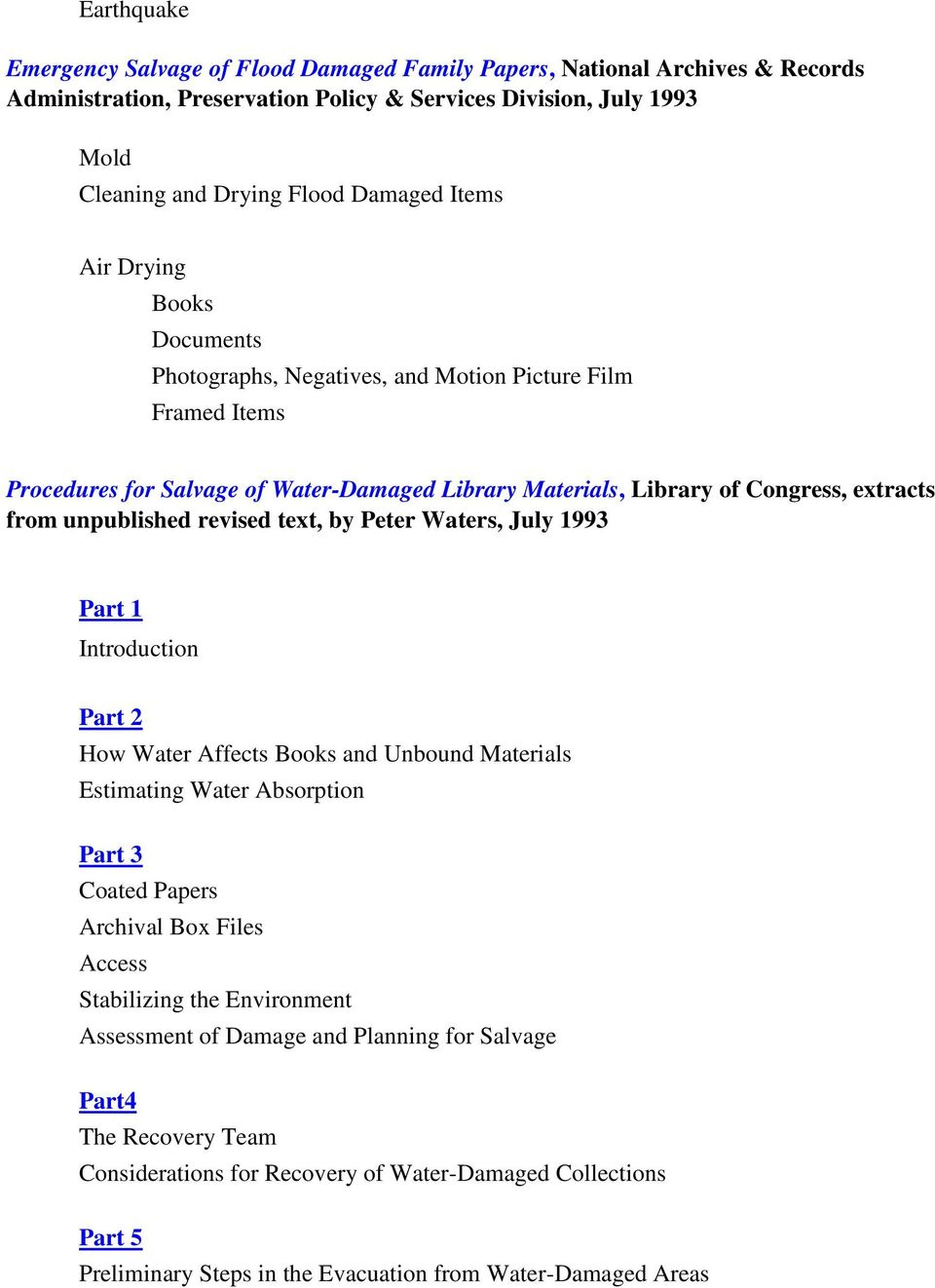 revised text, by Peter Waters, July 1993 Part 1 Introduction Part 2 How Water Affects Books and Unbound Materials Estimating Water Absorption Part 3 Coated Papers Archival Box Files Access