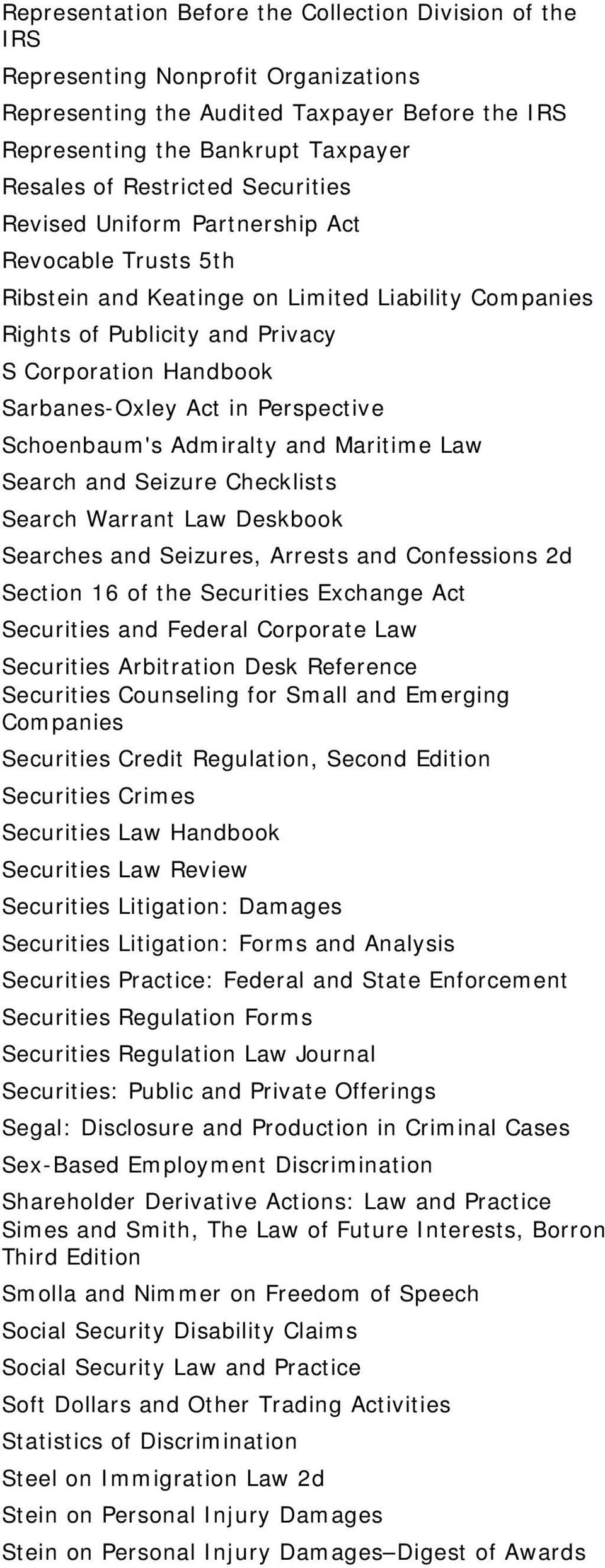 Perspective Schoenbaum's Admiralty and Maritime Law Search and Seizure Checklists Search Warrant Law Deskbook Searches and Seizures, Arrests and Confessions 2d Section 16 of the Securities Exchange