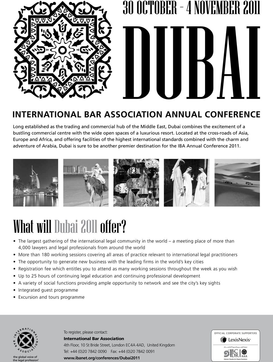 premier destination for the IBA Annual Conference 2011. What will Dubai 2011 offer?