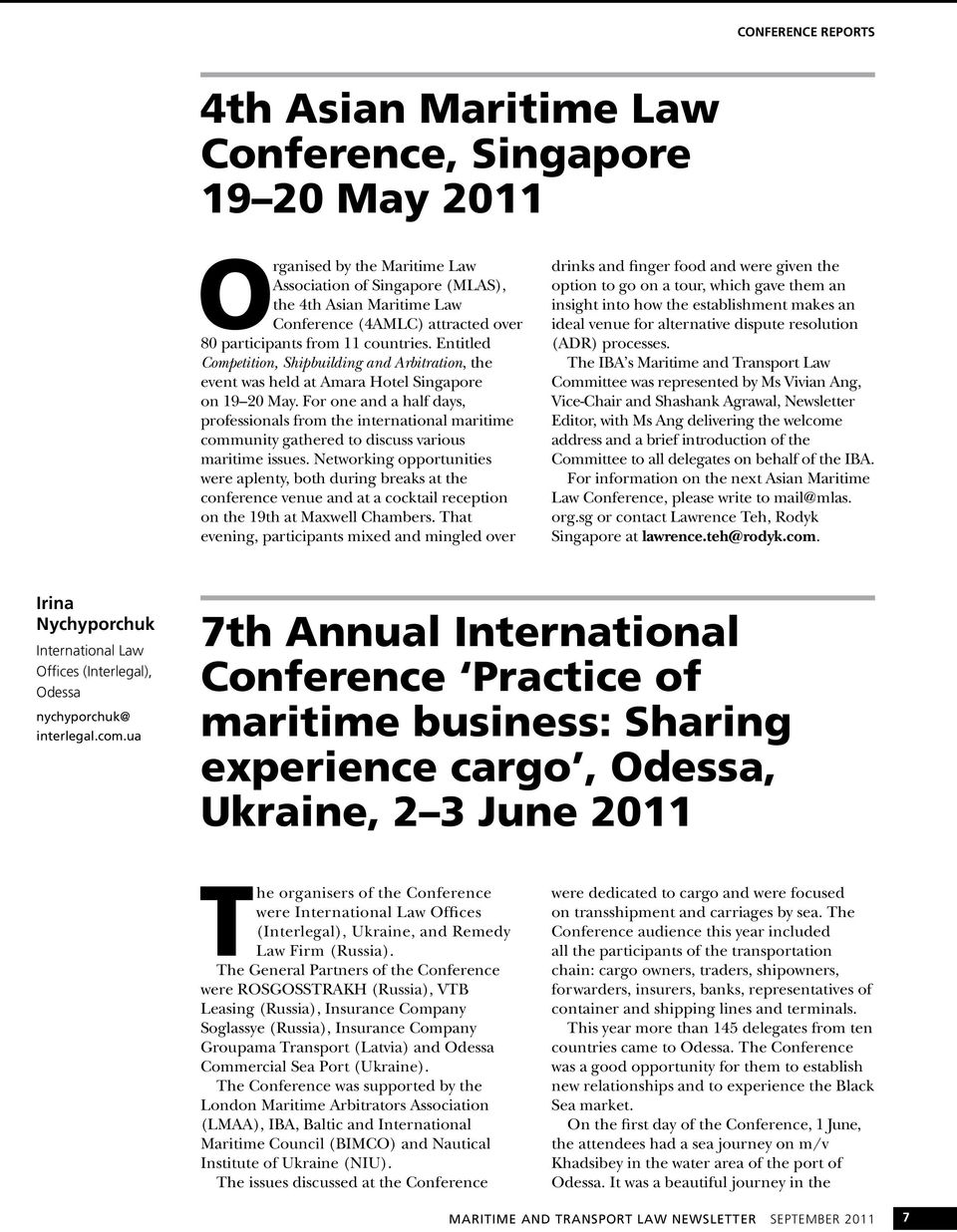 For one and a half days, professionals from the international maritime community gathered to discuss various maritime issues.