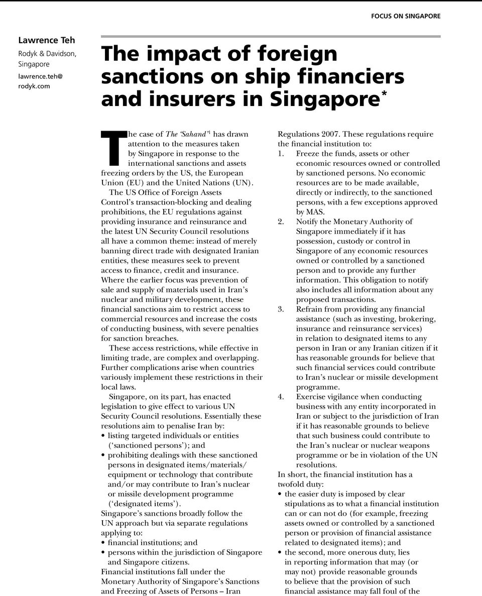 sanctions and assets freezing orders by the US, the European Union (EU) and the United Nations (UN).