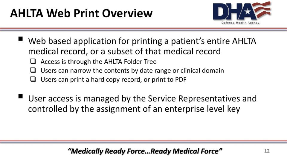 contents by date range or clinical domain Users can print a hard copy record, or print to PDF User