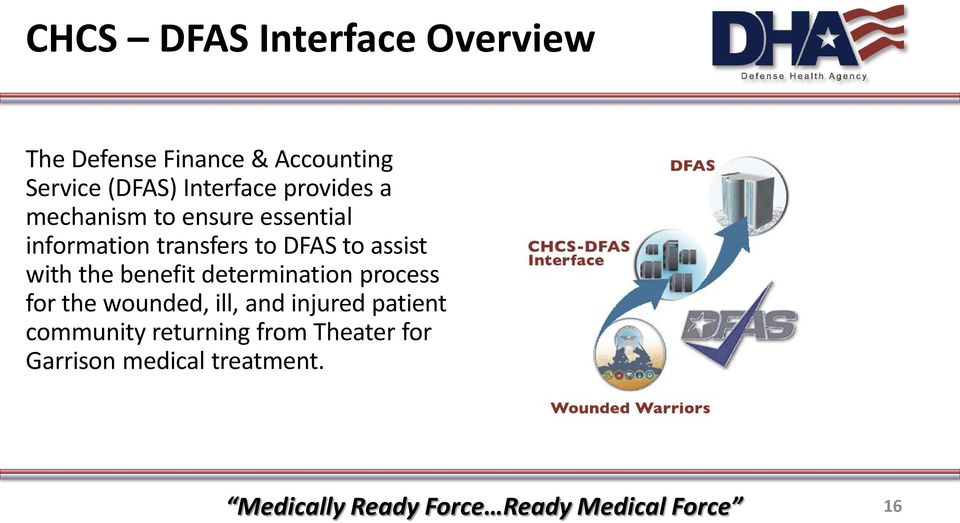 DFAS to assist with the benefit determination process for the wounded, ill,