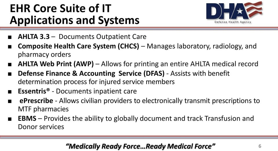 for printing an entire AHLTA medical record Defense Finance & Accounting Service (DFAS) - Assists with benefit determination process for injured