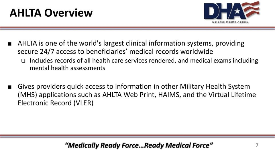 exams including mental health assessments Gives providers quick access to information in other Military