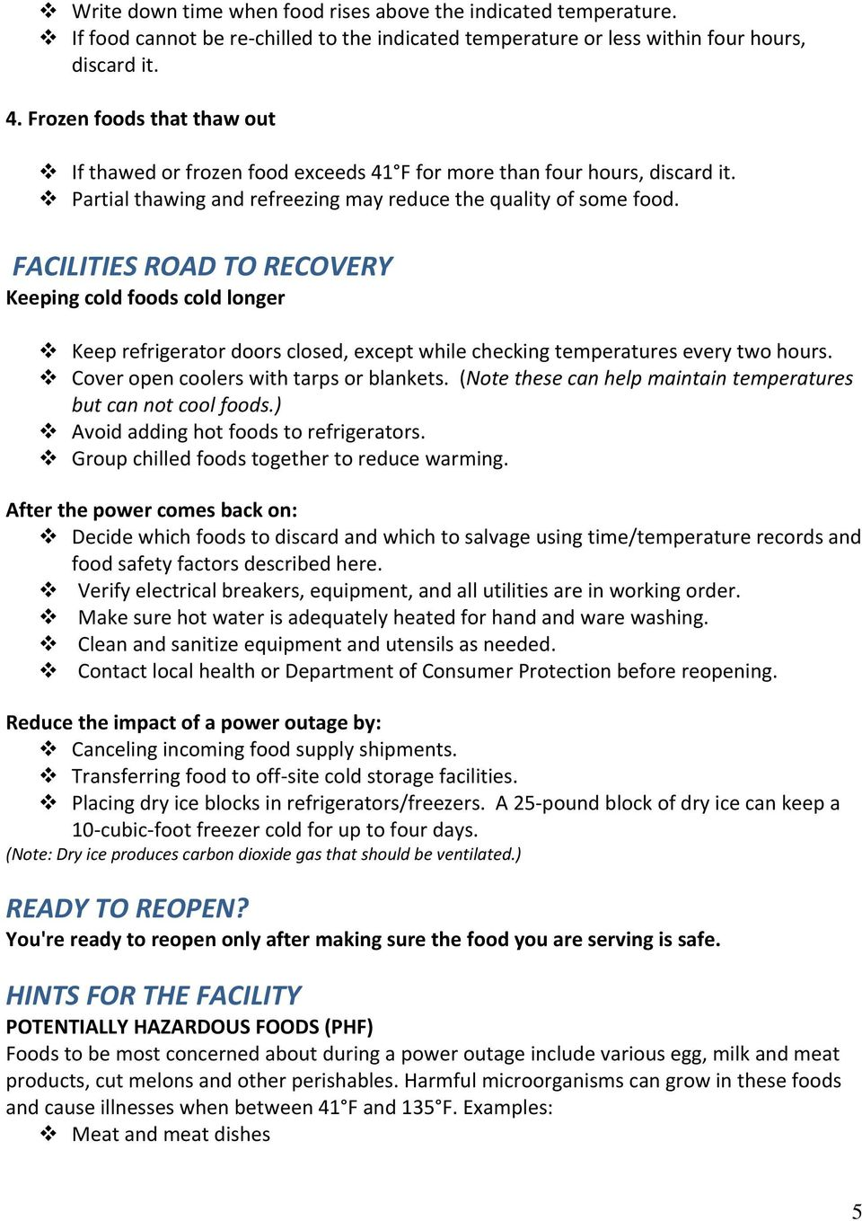 FACILITIES ROAD TO RECOVERY Keeping cold foods cold longer Keep refrigerator doors closed, except while checking temperatures every two hours. Cover open coolers with tarps or blankets.