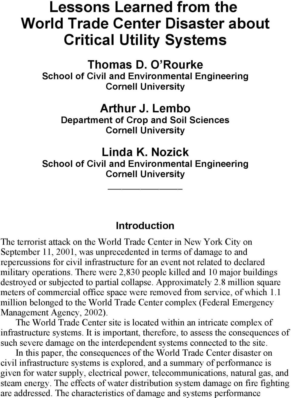 Nozick School of Civil and Environmental Engineering Cornell University Introduction The terrorist attack on the World Trade Center in New York City on September 11, 2001, was unprecedented in terms