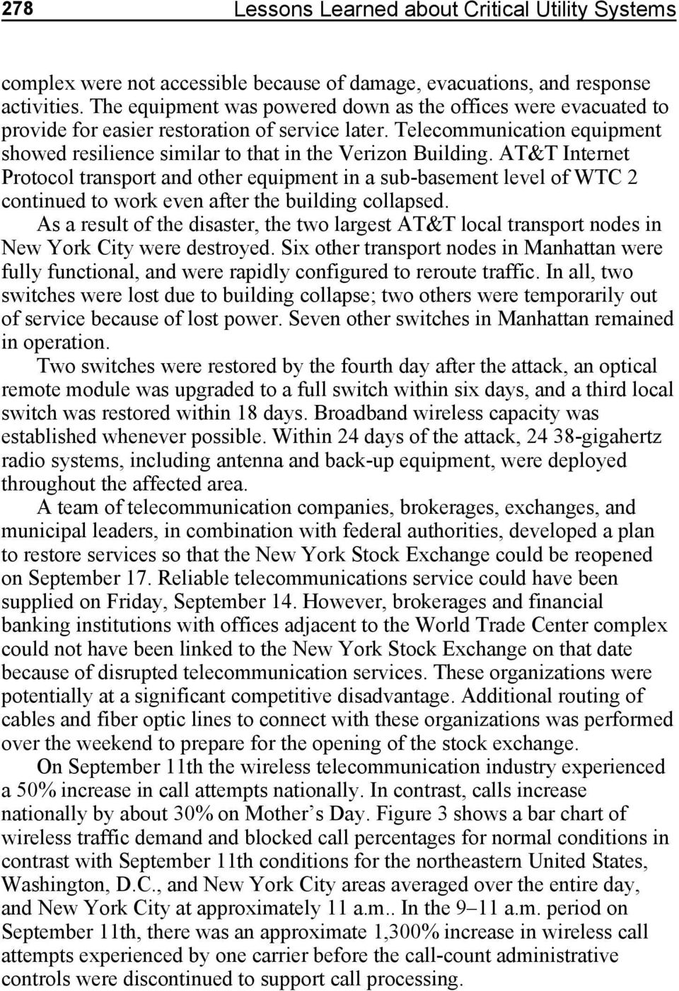 AT&T Internet Protocol transport and other equipment in a sub-basement level of WTC 2 continued to work even after the building collapsed.