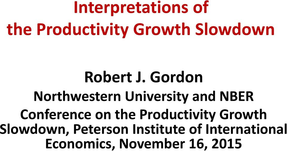 Gordon Northwestern University and NBER Conference on