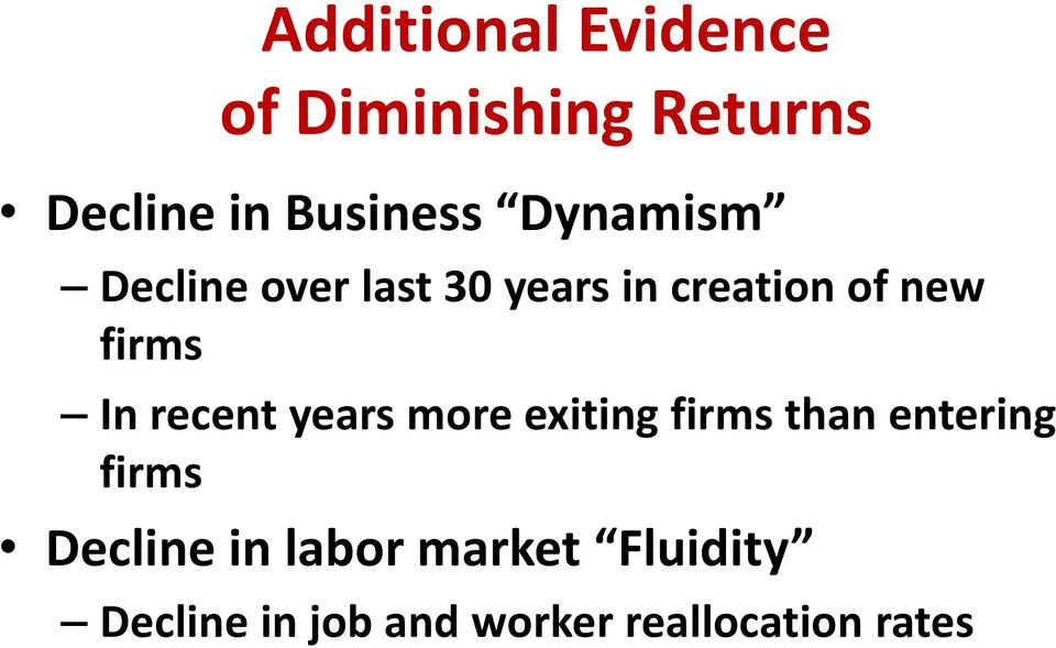 recent years more exiting firms than entering firms Decline in
