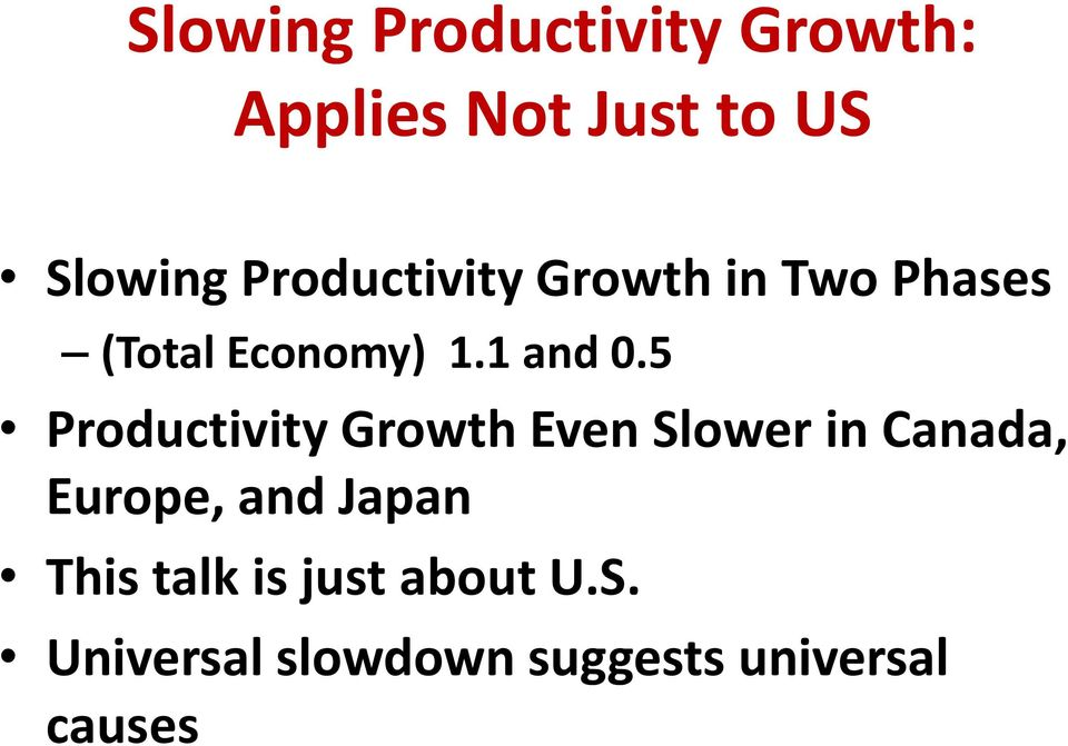 5 Productivity Growth Even Slower in Canada, Europe, and Japan