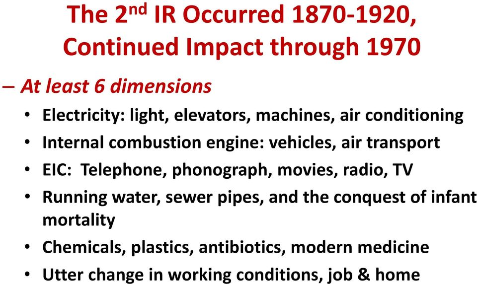 EIC: Telephone, phonograph, movies, radio, TV Running water, sewer pipes, and the conquest of infant