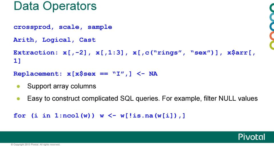 array columns Easy to construct complicated SQL queries.