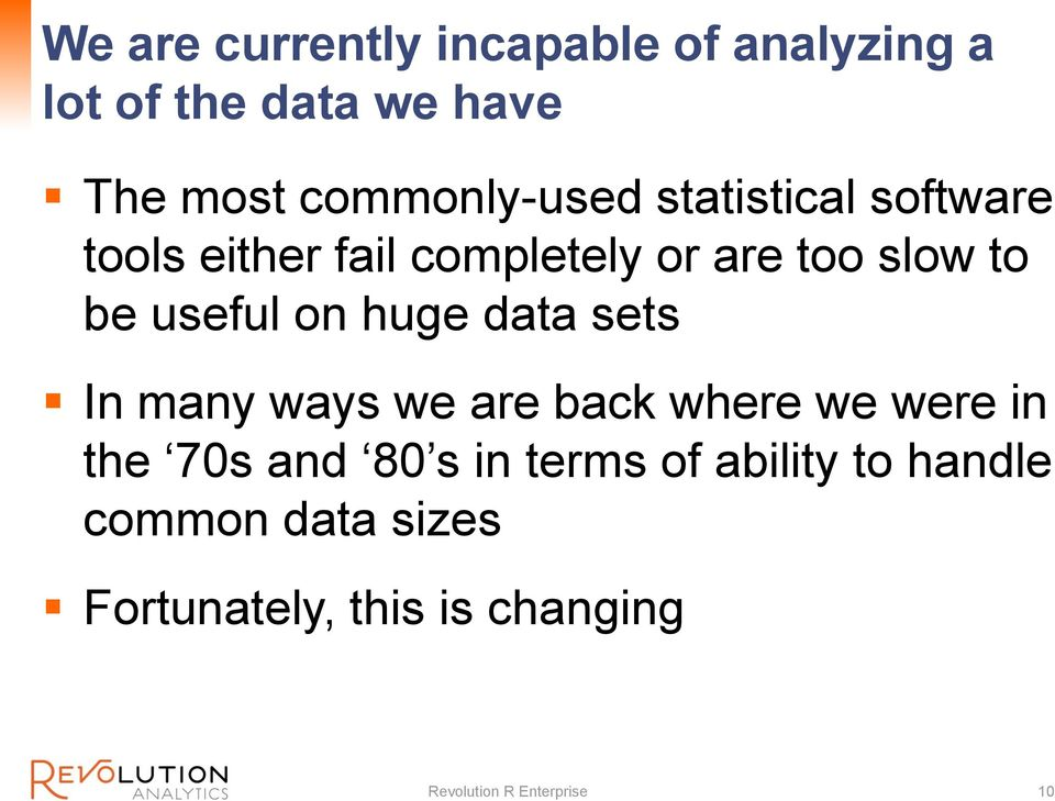 useful on huge data sets In many ways we are back where we were in the 70s and 80 s in