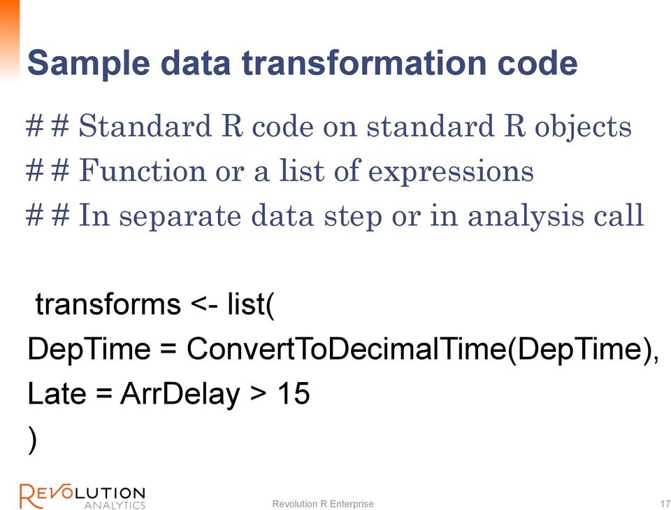 step or in analysis call transforms <- list( DepTime =