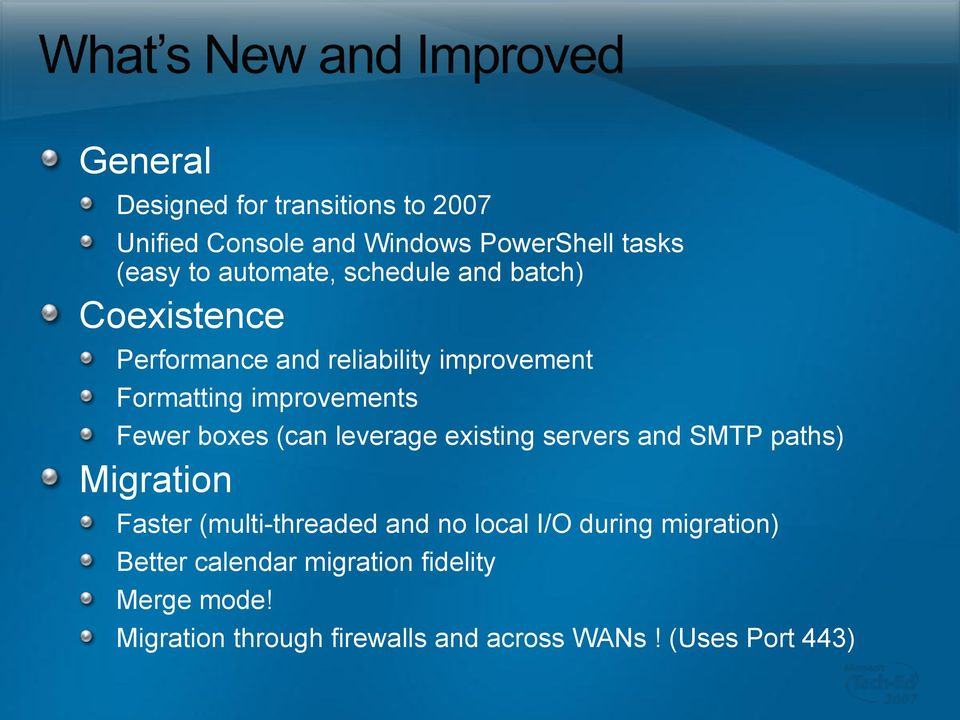 (can leverage existing servers and SMTP paths) Migration Faster (multi-threaded and no local I/O during