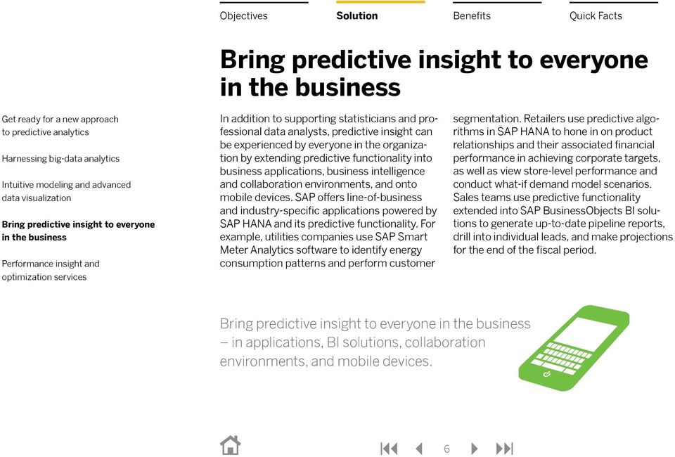SAP offers line-of-business and industry-specific applications powered by SAP HANA and its predictive functionality.