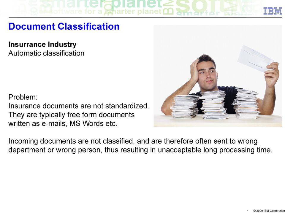 They are typicay free form documents written as e-mais, MS Words etc.