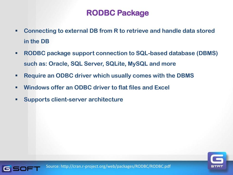 more Require an ODBC driver which usually comes with the DBMS Windows offer an ODBC driver to flat