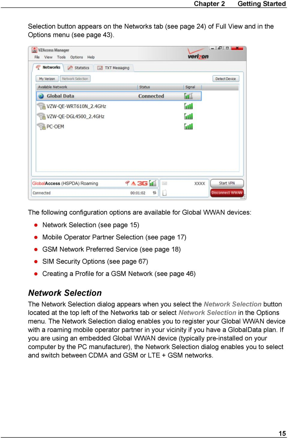 SIM Security Options (see page 67) Creating a Profile for a GSM Network (see page 46) Network Selection The Network Selection dialog appears when you select the Network Selection button located at
