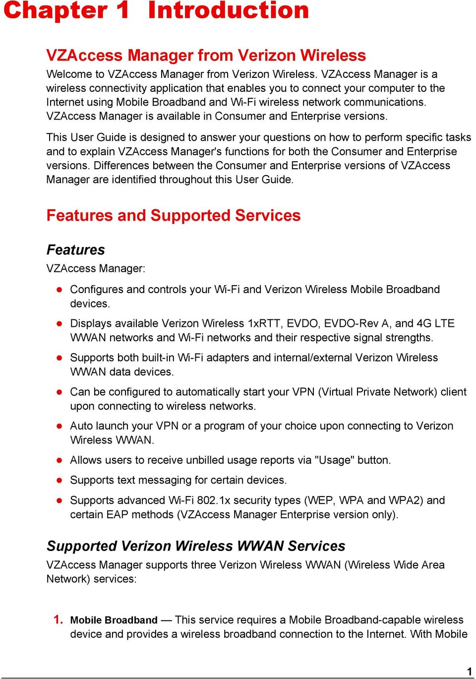 VZAccess Manager is available in Consumer and Enterprise versions.