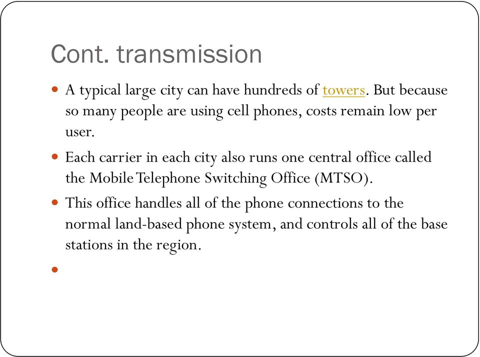 ! Each carrier in each city also runs one central office called the Mobile Telephone Switching