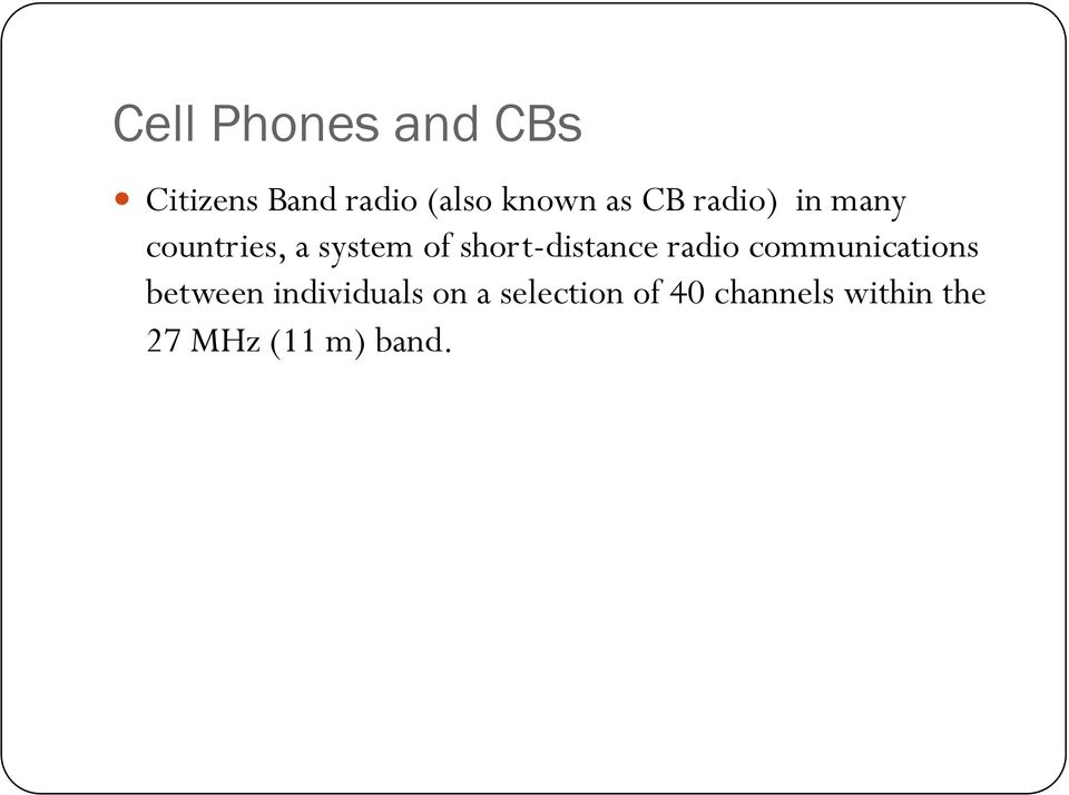 countries, a system of short-distance radio