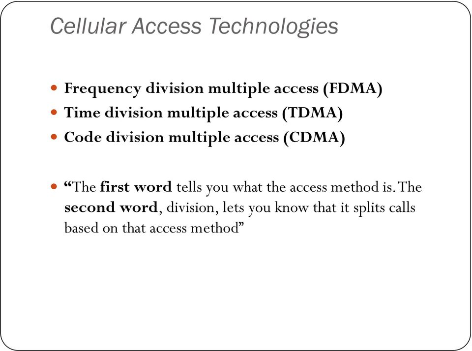Code division multiple access (CDMA)!