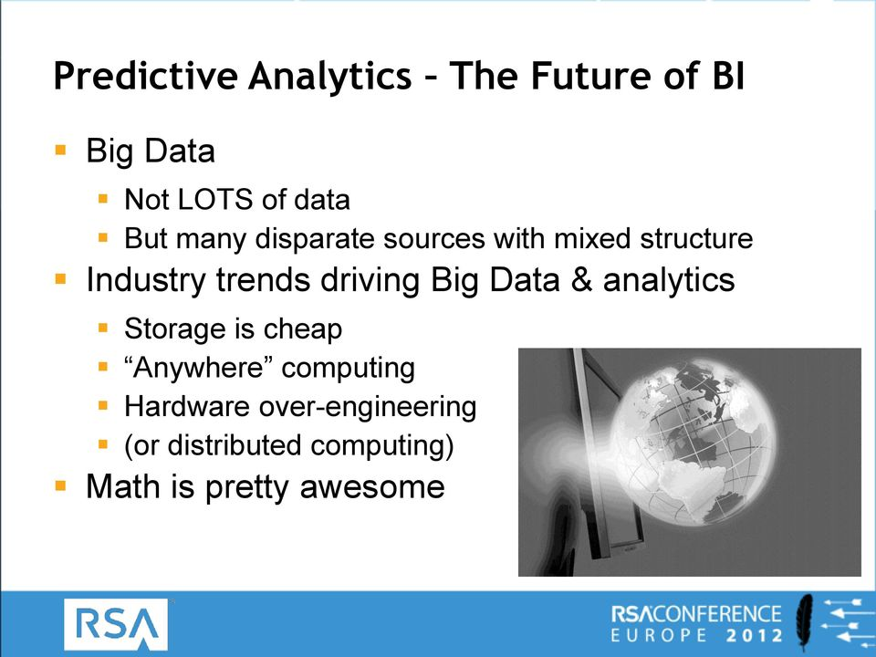 driving Big Data & analytics Storage is cheap Anywhere computing