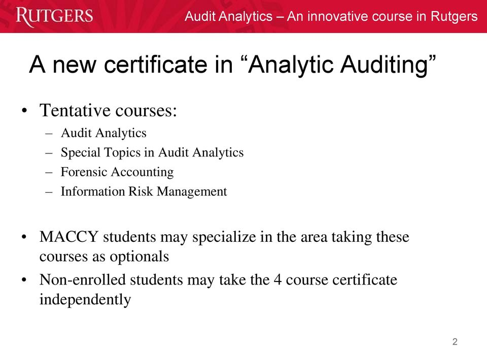 Management MACCY students may specialize in the area taking these courses