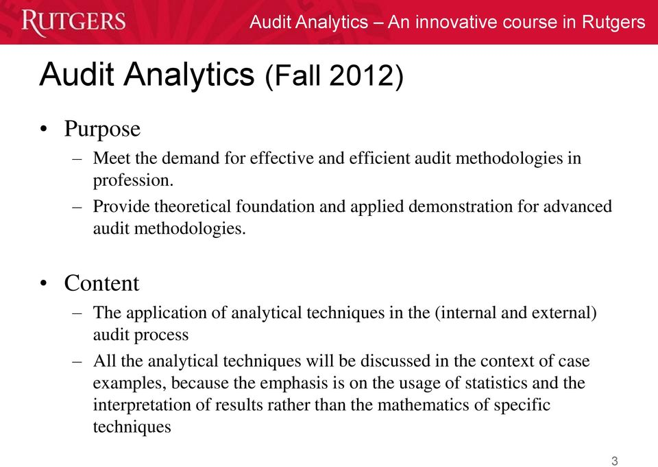 Content The application of analytical techniques in the (internal and external) audit process All the analytical techniques will be discussed