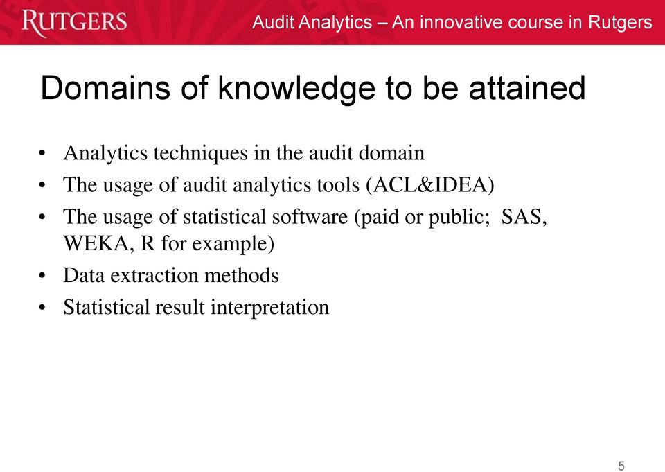 usage of statistical software (paid or public; SAS, WEKA, R for