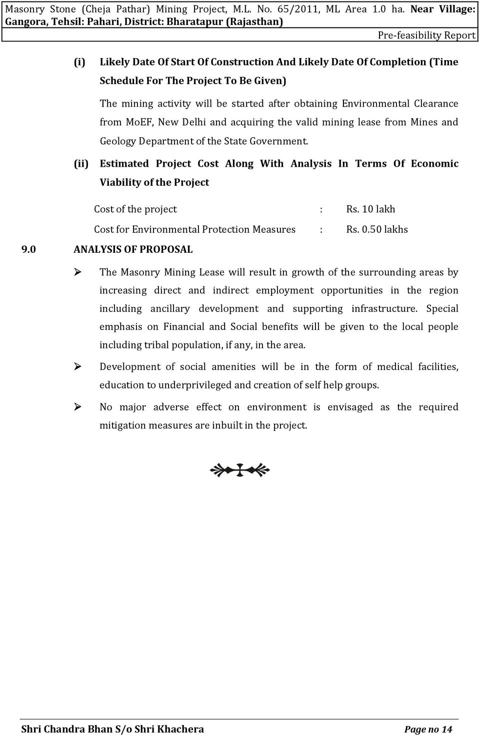 (ii) Estimated Project Cost Along With Analysis In Terms Of Economic Viability of the Project Cost of the project Cost for Environmental Protection Measures 9.0 ANALYSIS OF PROPOSAL : Rs.