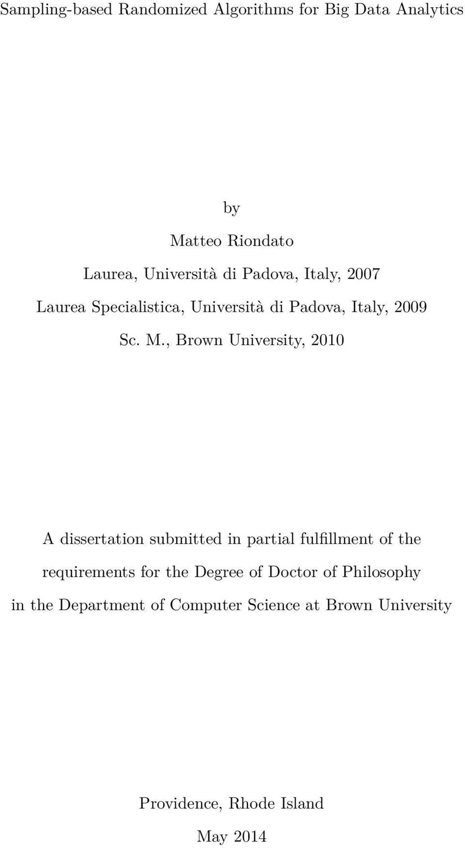 , Brown University, 2010 A dissertation submitted in partial fulfillment of the requirements for the