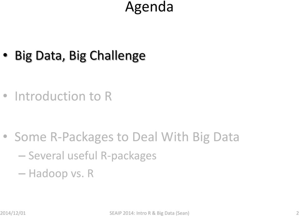 Several useful R-packages Hadoop vs.