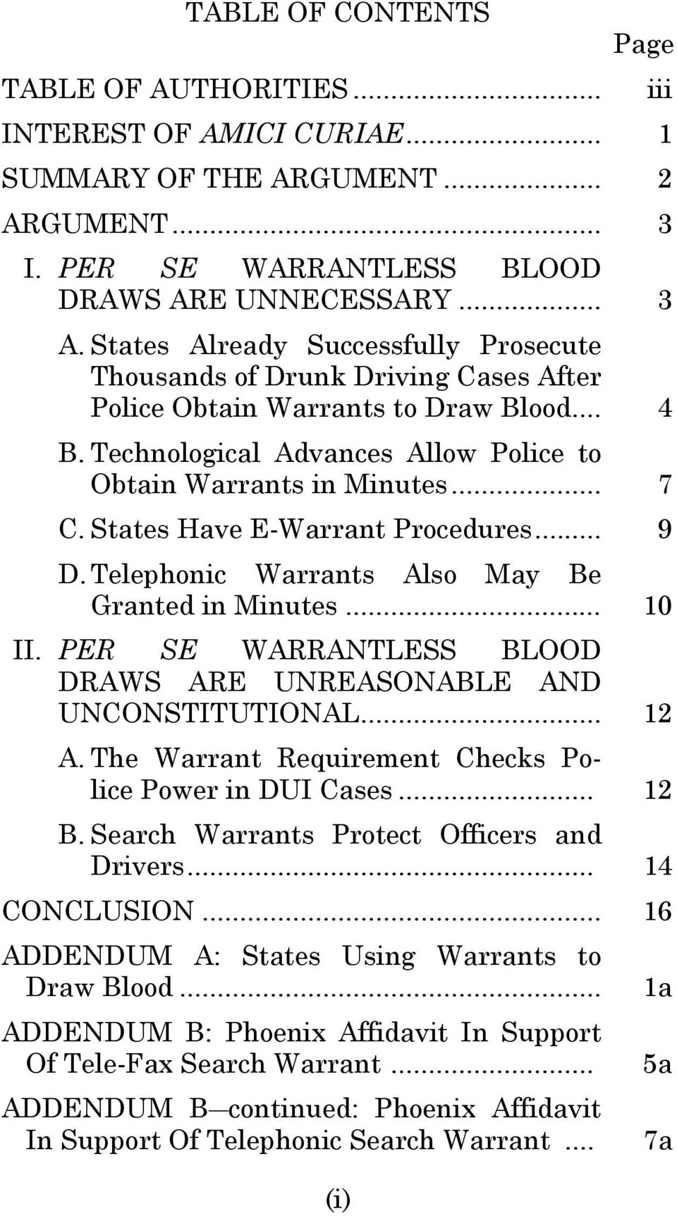 States Have E-Warrant Procedures... 9 D. Telephonic Warrants Also May Be Granted in Minutes... 10 II. PER SE WARRANTLESS BLOOD DRAWS ARE UNREASONABLE AND UNCONSTITUTIONAL... 12 A.