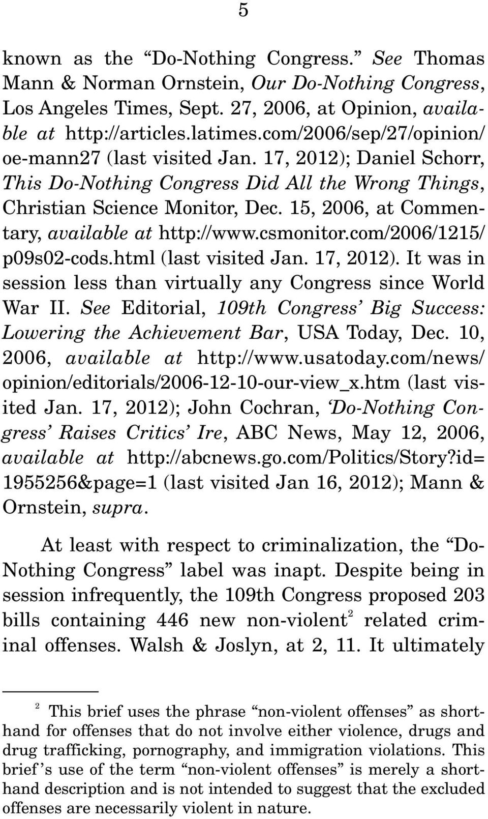15, 2006, at Commentary, available at http://www.csmonitor.com/2006/1215/ p09s02-cods.html (last visited Jan. 17, 2012). It was in session less than virtually any Congress since World War II.