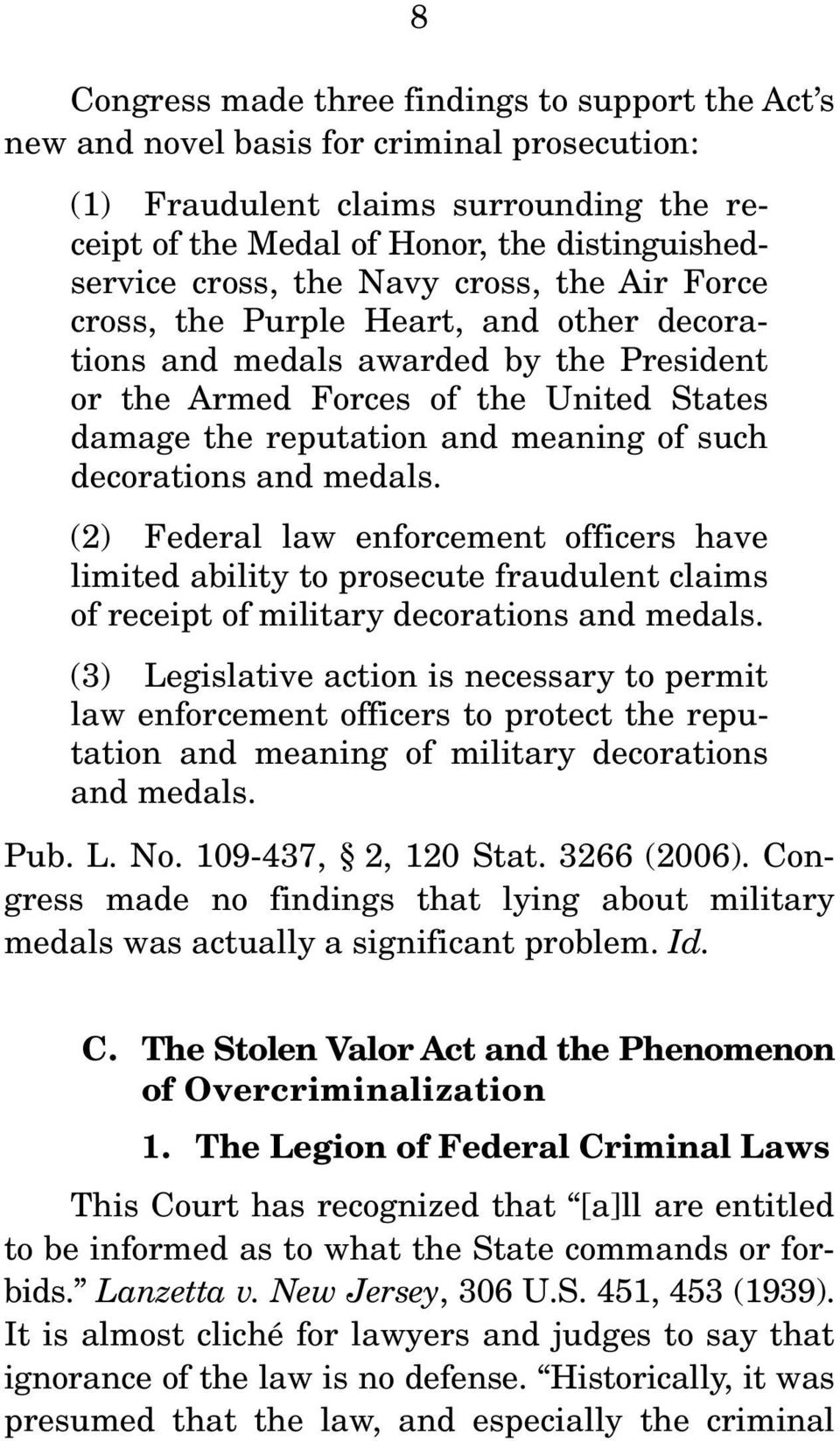 decorations and medals. (2) Federal law enforcement officers have limited ability to prosecute fraudulent claims of receipt of military decorations and medals.