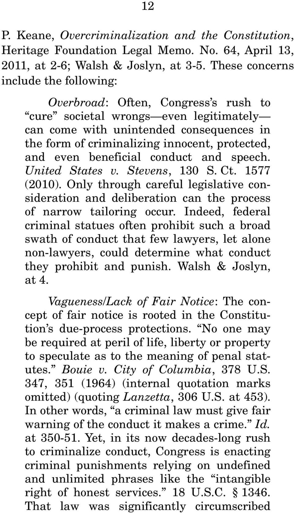 protected, and even beneficial conduct and speech. United States v. Stevens, 130 S. Ct. 1577 (2010).