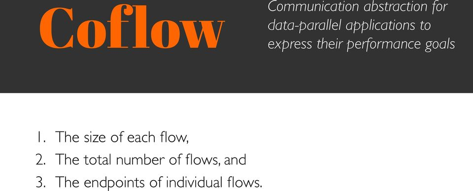 performance goals 1. The size of each flow, 2.