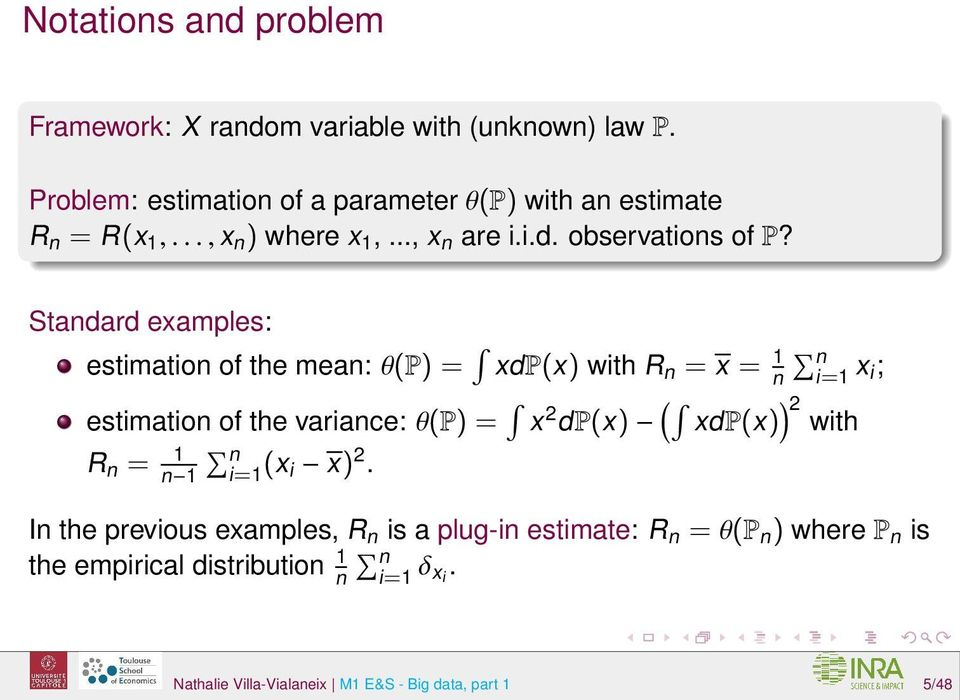 Standard examples: estimation of the mean: θ(p) = xdp(x) with R n = x = 1 n n i=1 x i; estimation of the variance: θ(p) = x 2 dp(x) (