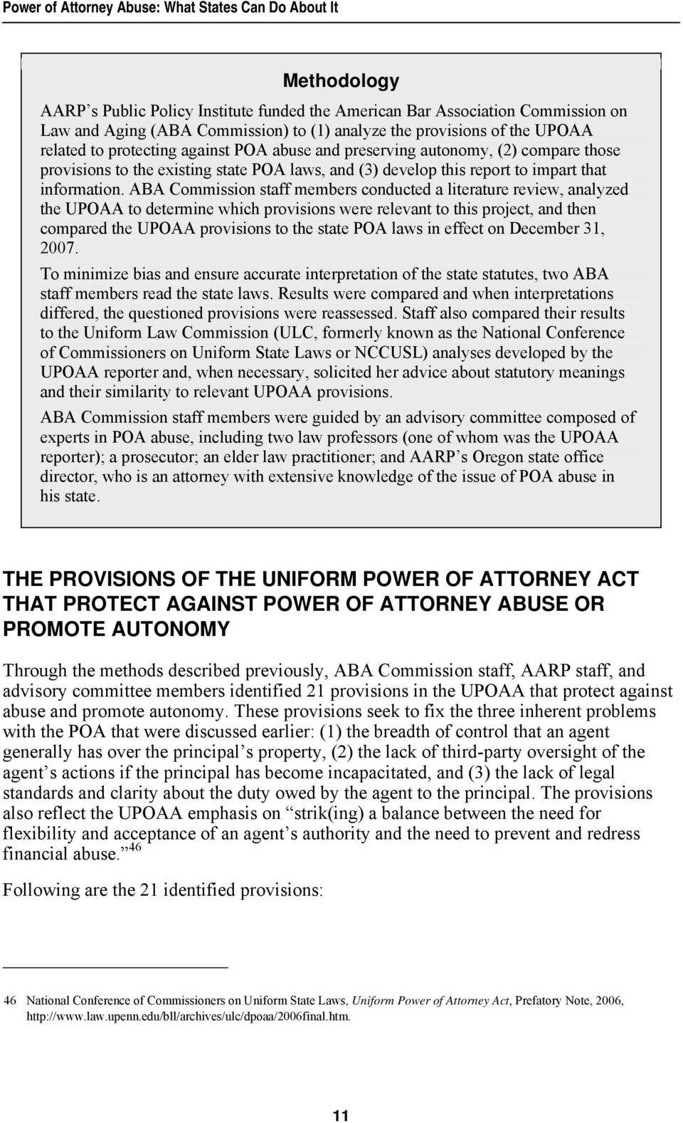 ABA Commission staff members conducted a literature review, analyzed the UPOAA to determine which provisions were relevant to this project, and then compared the UPOAA provisions to the state POA