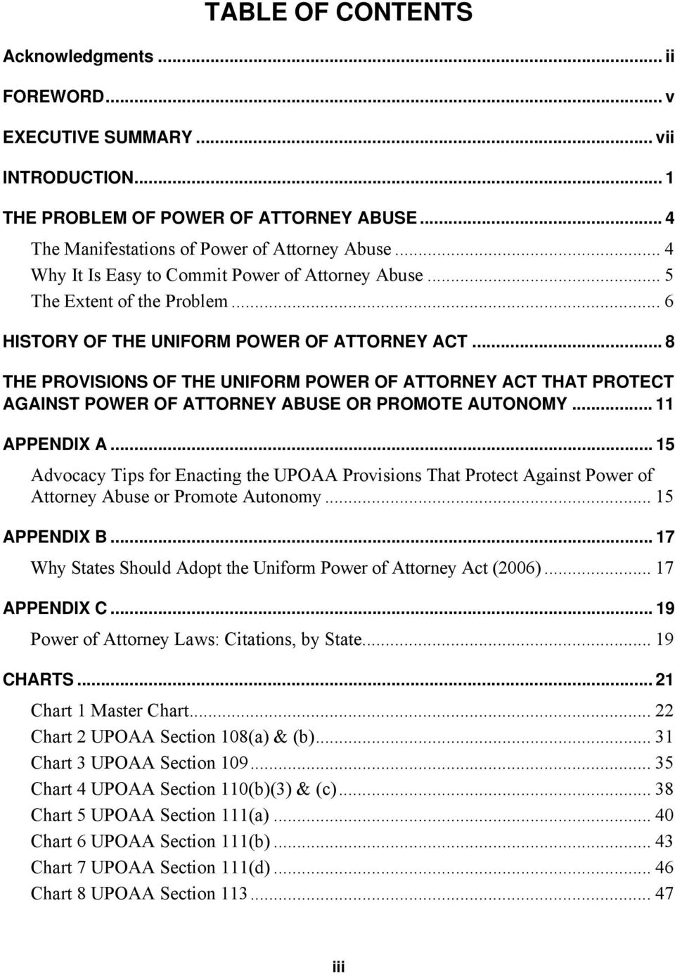 .. 8 THE PROVISIONS OF THE UNIFORM POWER OF ATTORNEY ACT THAT PROTECT AGAINST POWER OF ATTORNEY ABUSE OR PROMOTE AUTONOMY... 11 APPENDIX A.