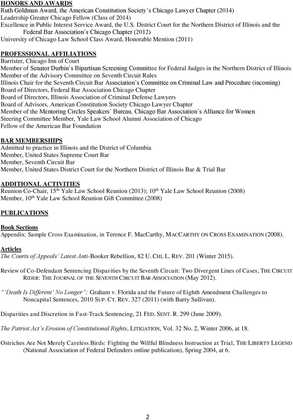 District Court for the Northern District of Illinois and the Federal Bar Association s Chicago Chapter (2012) University of Chicago Law School Class Award, Honorable Mention (2011) PROFESSIONAL