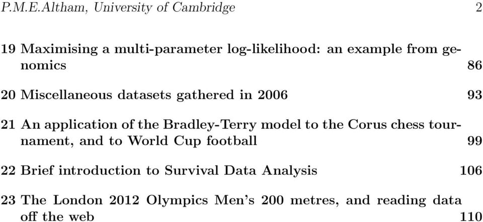 genomics 86 20 Miscellaneous datasets gathered in 2006 93 21 An application of the Bradley-Terry