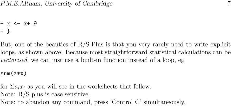 Because most straightforward statistical calculations can be vectorised, we can just use a built-in function